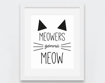 Cat Art Print, Funny Cat Art Printable, Meowers Gonna Meow Print, Cat Lovers Gift Idea, Black and White Typography Art, Funny Cat Gifts