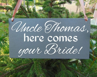 Wedding Signs. Uncle here comes your bride wedding sign. Personalized custom wooden sign. Ring bearer, flower girl board. Gray wedding sign