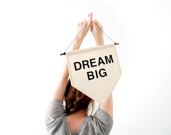 Dream Big Wall Banner. Affirmation Wall Hanging / Handmade Fabric Wall Flag / Home Decoration / Nursery Decoration / Kids Room Deocr