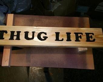 Thug Life wood sign