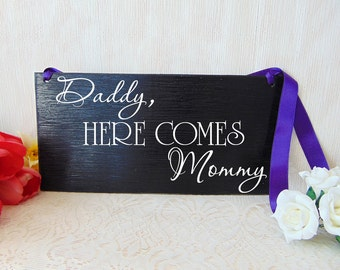 Daddy here comes mommy wedding sign. Hre comes the bride alternative. Wodden wedding board. Flower girl or ring bearer sign. Black sign