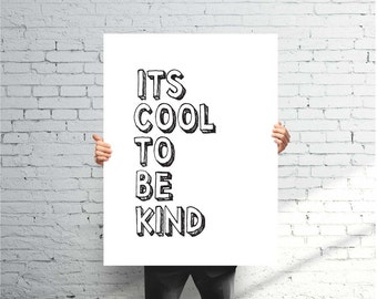 It's Cool To Be Kind Poster Printable, Inspirational Quotes, Digital Prints, Black and White Art, Wall Art Prints, Digital Download,