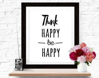 Inspirational Quote Print 'Think Happy, Be Happy' Positive Art Print Home Decor Happy Print Bohemian Wall Art Inspirational Quote Art