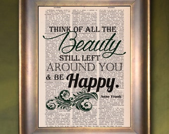 Dictionary Print: Anne Frank Quote, Think of all the Beauty Around You and be Happy, Vintage Dictionary Art Print, Wall Decor ZRP9046
