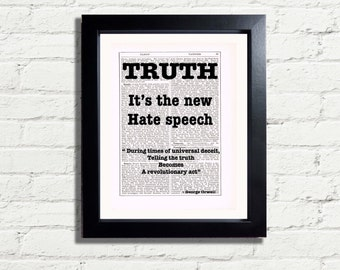 George Orwell Truth Its The New Hate Speech Alternative Quote Art Print INSTANT DIGITAL DOWNLOAD Printable A4 Pdf Jpeg Picture Art Print