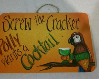 "Screw The Cracker, Polly Wants a Cocktail -   8"" x 5.5"""