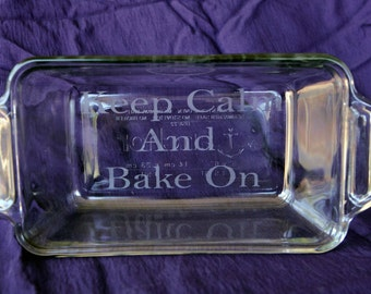 KEEP CALM And BAKE On Dish, Monogramed Etched Baking Dish