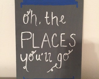 "Doctor Who TARDIS ""Oh the places you'll go"" Hand Painted Canvas"