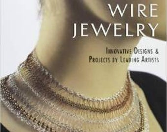 Crocheted Wire Jewelry: Innovative Designs & Projects by Leading Artists by Arline M. Fisch