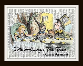 It's Always Tea Time- Alice in Wonderland on Vintage Dictionary Art Print, Home or Office Wall Decor