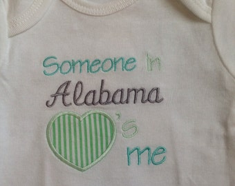 """Appliqué baby onesie!!! """"Someone in Alabama Loves Me"""" can change state name!!!"""