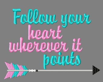 Buy 3 get 1 free!  Follow your heart wherever it points embroidery design, feathered arrow design