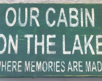 Our Cabin on the Lake Wooden Sign
