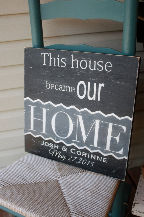 Personalized Housewarming Gift Sign This House Became Our