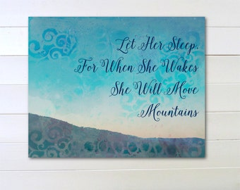 Let Her Sleep, For When She Wakes She Will Move Mountains, Instant Download, Printable Art
