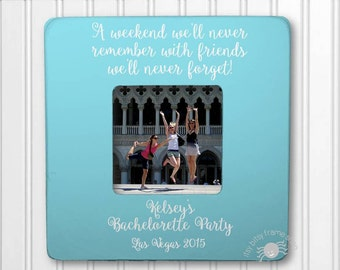 Bachelorette Party Frame Girls' Night Out Party Favor A Weekend We'll Never Remember With Friends We'll Never Forget!
