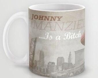 Johnny Football is a Bitch  - 11 oz or 15 oz Ceramic Mug