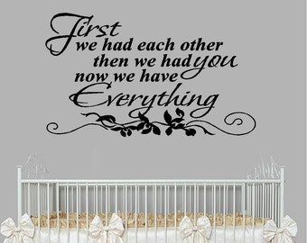 First we had each other then we had you....  - Wall Decal