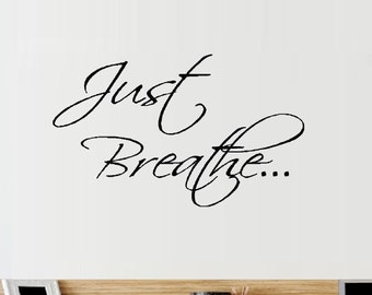 Just Breathe #1 ~ Wall Decal