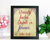 """Judge Judy Printable Quote Art """"Beauty fades, dumb is..."""" Printable Art, Quote Print, Printable Life Quote, Art Poster Gifts, Printable Gift"""