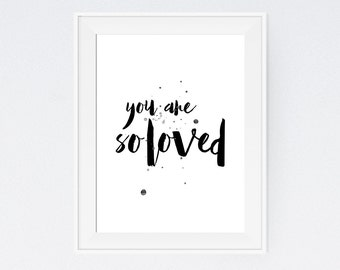 You are So Loved Quote, Typographic Printable, Instant Wall Quote, Word Art, Nursery Decor, Typography Poster, Inspirational Quote, Wall Art
