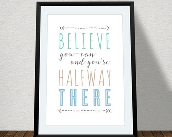 "Typographic Print Wall Art ""BELIEVE you can and you're halfway there"" - Instant Download PDF file"