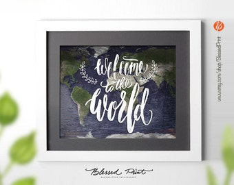 Welcome to the World, PRINTABLE Wall Decor, 8x10 INSTANT DOWNLOAD Nursery Print, Nursery Art Print, New Baby, World Map Poster, Nursery Art