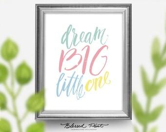 Dream Big Little one, Boys Girls Nursery Decor, Nursery Art Print, Toddlers Room, Instant Download, Nursery Printable pastel colors.