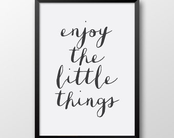 Typography print, Motivational quote, Inspirational print, Enjoy the little things poster 182