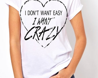 I want Crazy t-shirt!
