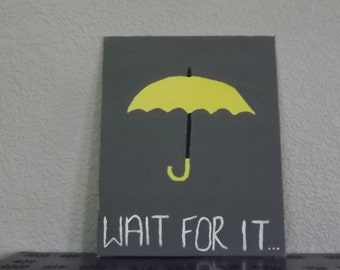 Yellow Umbrella (HIMYM) Wait For It