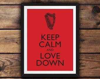 Keep Calm and Love Down