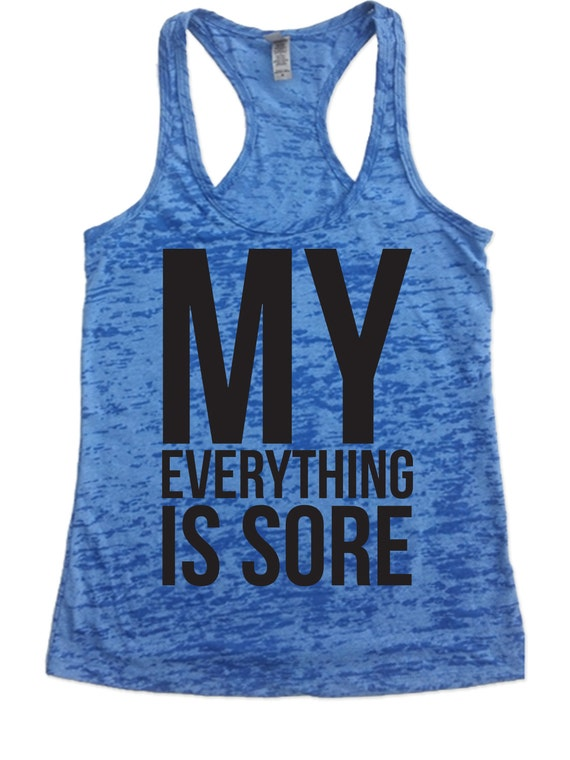 Fitness tank my everything is sore by funnyworkoutshirts33 for Gym shirts womens funny