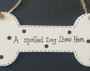 Doggy Humour Funny Plaque A Spoiled Dog Lives Here