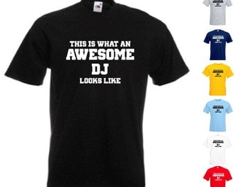 This Is What An Awesome DJ Looks Like - Mens/Adults Tshirt - Novelty/Funny/Gift/Present