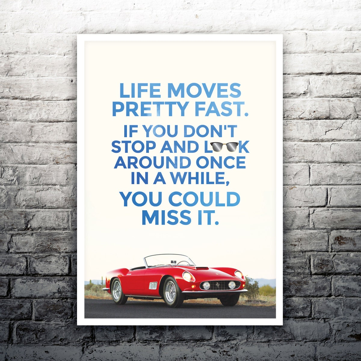 Life Moves Pretty Fast: Ferris Bueller's Day Off Movie Poster Print