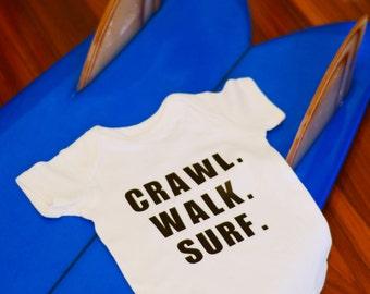 Crawl Walk Surf, Surf onesie, Custom Onesie, Onesie, Baby Onesie, One Piece, Hipster Baby, Baby Clothes, Personalized Onesie, Funny Onesie