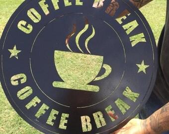 Coffee Break Metal Sign