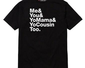 Me You Yo Mama & Yo Cousin Too Elevators Outkast Hip-Hop T-Shirt ATLiens Wu-Tang Rap Parody Tribe Called Quest Andre 3000 Big Boy