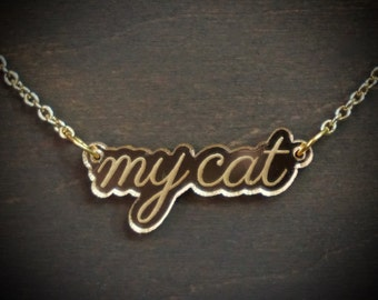 My Cat Script Gold Mirror Acrylic Necklace