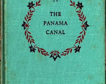 The Panama Canal - Rob Considine - Fritz Kredel - 1951 - Vintage Book
