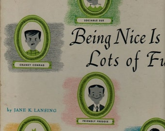 Being Nice Is Lots of Fun - Jane K. Lansing - Bernice Myers - 1955 - Vintage Book