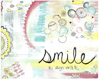 SMILE it's always worth it - 8x10 Wood Mounted Print