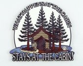 MAGNET SIGN What Happens At The Cabin Stays At The Cabin - Refrigerator Magnetic Sign - Mountain Scenery