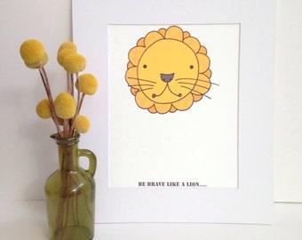 """Illustration Print -Be Brave Like A Lion A4/8x10"""""""