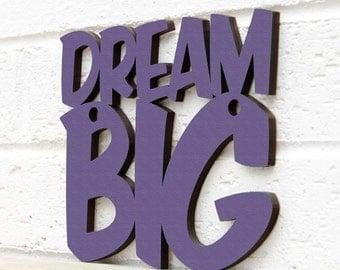 Dream Big Wood Sign, Dream Big Plaque, Inspirational Sign, Wood Sayings Sign, Funky Wood Sign, Wood Sign Decor, Wood Word Sign