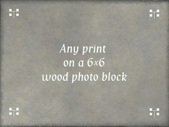 Any Print on a 6x6 Wood Photo Block