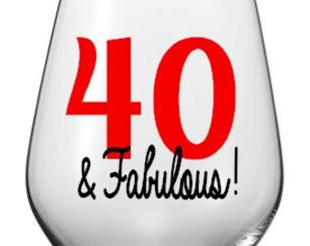 40 and Fabulous Wine Glass Decals, 40th Birthday Custom Wine Glasses. Glasses NOT Included