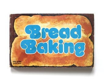 Bread Baking Book from 1975 with lots of Great Recipes