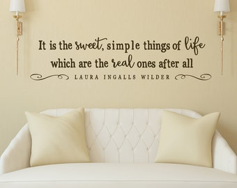 It is the sweet, simple things of life which are the real ones after all - vinyl wall decal quote vinyl lettering